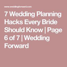 7 Wedding Planning Hacks Every Bride Should Know | Page 6 of 7 | Wedding Forward