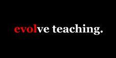(evol)ve teaching, my new mantra
