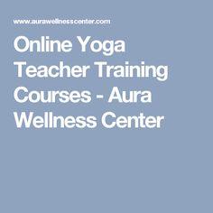 Online Yoga Teacher Training Courses - Aura Wellness Center