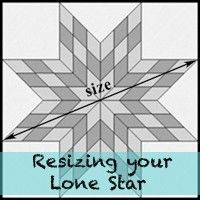 Resizing your Lone Star  Patterns/Tutorials