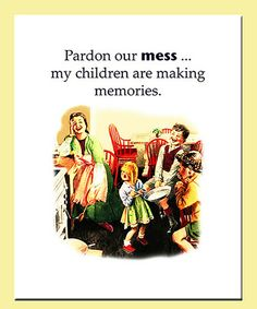 Take a look at this 'Pardon Our Mess' Print by Betty's Print Shop on #zulily today!