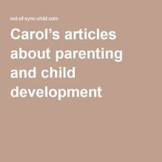 Carol's articles about parenting and child development