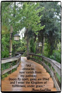 """All obstacles now vanish from my pathway. Doors fly open, gates are lifted and I enter the Kingdom of fulfillment, under grace."" - Florence Scovel Shinn ~ Photo by C. Positive Affirmations, Motivational Affirmations, Life Words, New Thought, Spiritual Inspiration, Pathways, Thought Provoking, Law Of Attraction, Florence"