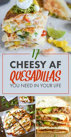 17 Cheesy AF Quesadillas You Need In Your Life