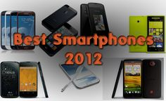 Know best Smartphones of Year 2012 and Much More