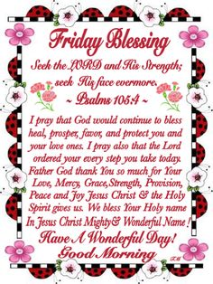 May God continue to protect you & your love ones. Friday Morning Quotes, Good Morning Friday, Morning Greetings Quotes, Good Morning Messages, Its Friday Quotes, Good Morning Quotes, Morning Blessings, Morning Prayers, Bible Prayers