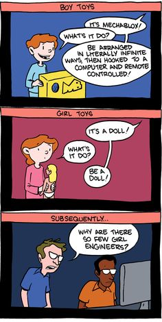 """Yes I think """"boys"""" toys are usually more. useful, but tou could also expose your children to an assortment of toys and not limiting them to what society says is a """"girl's"""" toy and a """"boy's"""" toy. Motivational Frases, Batman Und Catwoman, Big Kids, Smbc Comics, Pseudo Science, Weird Science, Data Science, Computer Science, Gender Roles"""