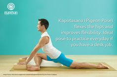 Kapotasana (Pigeon Pose) flexes the hips and improves flexibility. Ideal pose to practice everyday if you have a desk job.