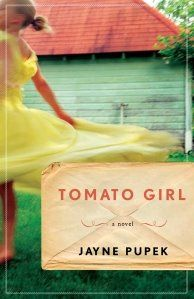 "In Tomato Girl, Jayne Pupek writes from the point of view of a young girl, Ellie Sanders, whose life is falling apart. Her mother has ""moods,"" which is a nice way to say she is mentally ill and get..."