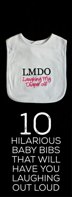 10 Hilarious Baby Bibs That Will Have You Laughing Out Loud!!! :)