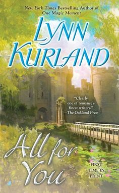 All for You by Lynn Kurland - Book 14 in the De Piaget Family series. (Click on image for review)