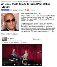 "Vin Diesel posted a tribute video to his late ""Fast & Furious"" co-star and friend, Paul Walker.  http://elvisduran.com/vindieselwalkervideo"
