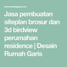 Jasa pembuatan siteplan brosur dan 3d birdview perumahan residence | Desain Rumah Garis