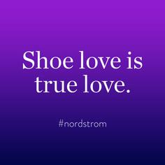 Shoe love = true love.