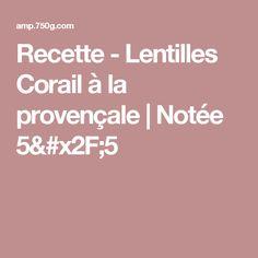 Recette - Lentilles Corail à la provençale   Notée 5/5
