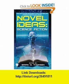 Novel Ideas-Science Fiction (9780756403539) Brian M. Thomsen , ISBN-10: 0756403537  , ISBN-13: 978-0756403539 ,  , tutorials , pdf , ebook , torrent , downloads , rapidshare , filesonic , hotfile , megaupload , fileserve