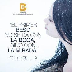 """""""El primer #beso no se da con la boca, sino con la #mirada"""" Tristan Bernard.-  Visítanos: http://www.elsalvadorebooks.com"""