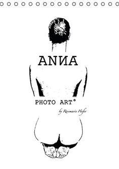 ANNA - PHOTO ART° by Rosemarie Hofer (Tischkalender 2016 DIN A5 hoch): Ästhetische Impressionen einer jungen Frau (Monatskalender, 14 Seiten) von Rosemarie Hofer http://www.amazon.de/dp/3664745965/ref=cm_sw_r_pi_dp_w2Hrwb1CJDXJS
