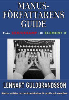 Manusförfattarens guide av Lennart Guldbrandsson - https://www.vulkanmedia.se/butik/bocker/manusforfattarens-guide-av-lennart-guldbrandsson/