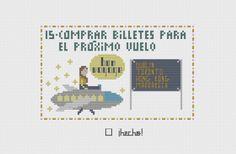 15 - Comprar billetes para el proximo vuelo - Cosas que hacer (y coser) antes de morir - Things to do (and stitch) before you die