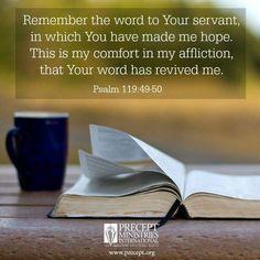 Psalm 119:49~50 Thy Word, Word Of God, Psalm 119 50, Faith Hope Love, Savior, Of My Life, Psalms, Encouragement, Lord