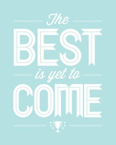 Encouraging Quote, The Best Is Yet To Come, Motivational, Quote, Blue, White, Sky Blue, Aqua, Retro, Hope, Faith, Inspiration, Typography. $20.00, via Etsy.