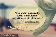 Kto kocha naprawdę... #Zafón-Carlos-Ruiz, #Miłość Friends Forever, Wallpaper Quotes, Motto, Qoutes, Reflection, Inspirational Quotes, Humor, Love, This Or That Questions