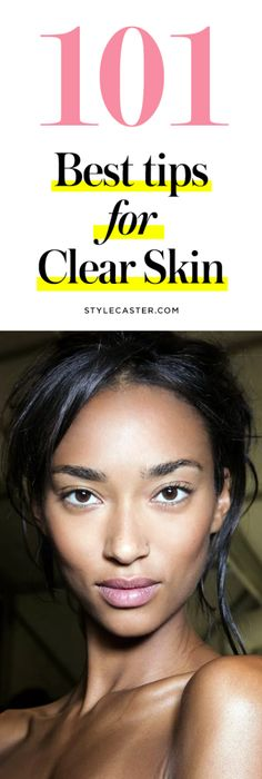 101 best tips for clear skin | acne treatment | @stylecaster