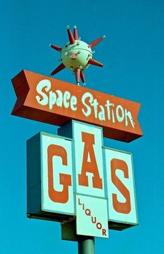 Space Station Gas & Liquor Old Neon Signs, Old Signs, Vintage Neon Signs, Googie, Street Signs, Atomic Age, Neon Cat, Retro Signage, Old Gas Stations