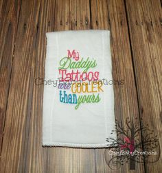 Burp Cloth My Daddy's tattoos are cooler than by CheyBabyCreations, $10.00