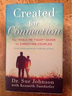 Created for Connection by Dr. Sue Johnson with Kenneth Sanderfer