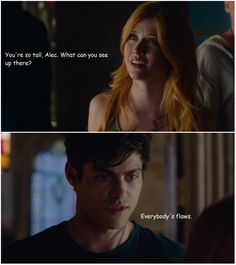 Everybody's flaws ... (shots taken from the tv serie Shadowhunters) ... the mortal instruments, clarissa 'clary' fray, alexander 'alec' lightwood, matthew daddario, shadowhunters, katherine mcnamara