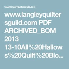 www.langleyquiltersguild.com PDF ARCHIVED_BOM 2013 13-10All%20Hallows%20Quilt%20Block%20Pattern.pdf
