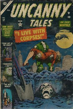 """Comic book Uncanny Tales, I live with corps, """"If you lie down with corpses, you'll get up with maggots. Sci Fi Comics, Horror Comics, Comic Book Covers, Comic Books, Tales Of Suspense, The Uncanny, Vintage Horror, Vintage Comics, Geek Culture"""