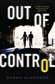 Out of Control - Sarah Alderson; https://www.goodreads.com/book/show/23309803-out-of-control