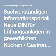 Sachverständigen Informationsportal: Neue DIN für Lüftungsanlagen in gewerblichen Küchen / Gastronomie