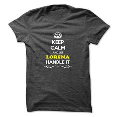 [Best name for t-shirt] Keep Calm and Let LORENA Handle it  Shirts of year  Hey if you are LORENA then this shirt is for you. Let others just keep calm while you are handling it. It can be a great gift too.  Tshirt Guys Lady Hodie  SHARE and Get Discount Today Order now before we SELL OUT  Camping calm and let lorena handle it it keep calm and let emini handle itcalm emine