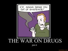 That's the type of war on drugs the American Government should be fighting. Smbc Comics, Weed Humor, War On Drugs, Puff And Pass, I Love To Laugh, How To Relieve Stress, Popular Memes, I Laughed, Me Quotes