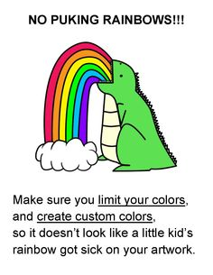 """print out and put in your art room. reminds middle and high school students to NOT use the colors straight out of the bottle. only """"little kids"""" do that. helps them come up with more custom and sophisticated colors."""