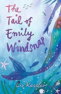 The Tail of Emily Windsnap (Tail of Emily Windsnap #1) Wonderful series. My 7 and 9 year old girls LOVED these books.