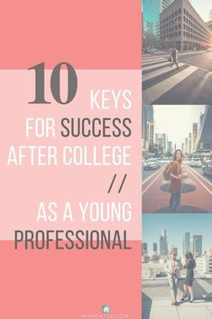 for College Graduates: Ten Tips for Success 10 Keys for Success After College College Majors, Scholarships For College, College Hacks, College Life, College Students, College Success, College Essentials, Young Professional, Professional Development