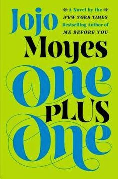 FicWishes: A Review of ONE PLUS ONE by Jojo Moyes