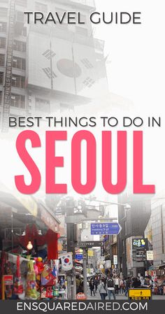 Some Of The Most Fun Places To Visit In Seoul | Here are some amazing places you'll want to visit during your vacation in Seoul! Click on this post for advice and suggestions on where you should visit before your trip to Seoul. Included is an itinerary ideal for 2-5 day trips in Seoul. #seoul #southkorea #seoultravel #travel