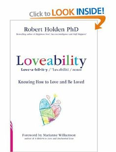 Loveability: Knowing How to Love and Be Loved: Amazon.co.uk: Robert Holden: Books
