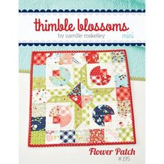 new pattern for Camille @ thimbleblossoms .. flower patch mini made in Vintage picnic fabrics due for sale feb 2016