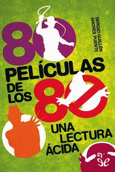 80 Películas de los 80. Una lectura ácida