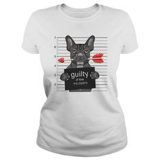FRENCH BULLDOG FRENCHIE GUILTY OF LOVE TSHIRT  For owners or lovers of French Bulldogs aka Frenchies! This shirt is a really cute gift for someone who owns one!Available inWomens T-ShirtsMens T-ShirtsAvailable in Multiple colors and sizes!  Available in t-shirt/hoodie/long tee/sweater/legging with many color and sizes.