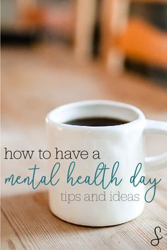 How to Have a Mental Health Day: Tips and Ideas