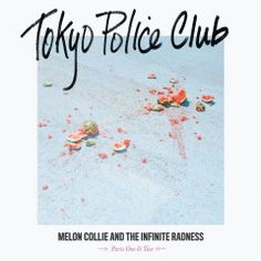 Tokyo Police Club – Melon Collie & The Infinite Radness (Parts One & Two) (2017)  Artist:  Tokyo Police Club    Album:  Melon Collie and The Infinite Radness Parts One and Two    Released:  2017    Style: Indie Rock   Format: MP3 320Kbps   Size: 80 Mb            Tracklist:  01 – Not My Girl  02 – PCH  03 – The Ocean  04 – Losing You  05 – Please Don't Let Me Down  06 – My House  07 – Awesome Day  08 – Hang Your Heart  09 – Living Like This  10 – Vertigo     DOWNLOAD LINKS:   RAPIDGAT..