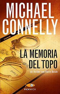La memoria del topo - Michael Connelly http://dld.bz/eRYkB #thriller #romanzo #recensione